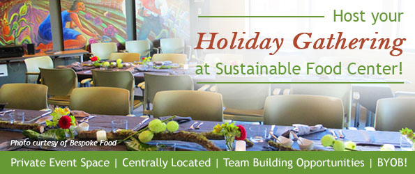 Host Your Holiday Gathering at SFC!