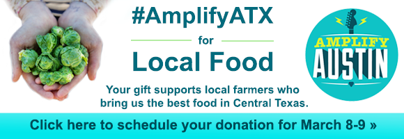 Amplify Austin for local food with a gift today!