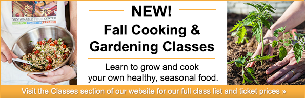 New Fall Cooking and Gardening Classes!