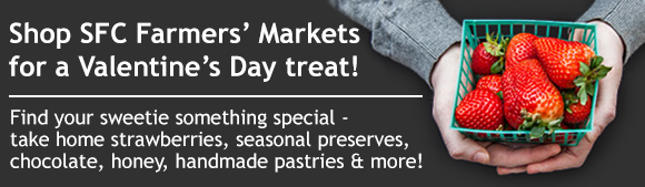 Shop the SFC Farmers' Markets for a Valentine's Day treat!